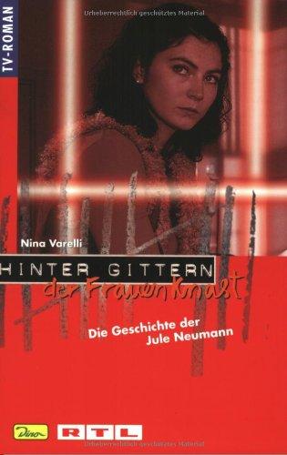 Hinter Gittern, der Frauenknast, Bd.13, Die Geschichte der Jule Neumann
