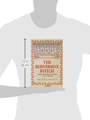 7ed16a3525 The Subversive Stitch: Embroidery and the Making of the Feminine ...