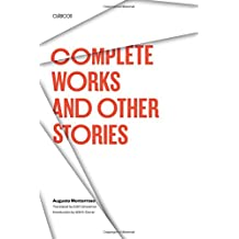 Complete Works and Other Stories (TEXAS PAN AMERICAN)