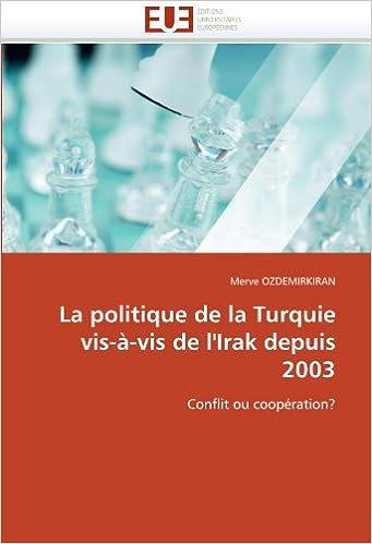 En ligne La politique de la Turquie vis-à-vis de l'Irak depuis 2003: Conflit ou coopération? pdf