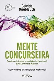 Mente concurseira: técnicas de estudo e inteligência emocional para concursos - 1ª edição - 2018: Técnicas de
