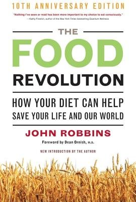 The Food Revolution( How Your Diet Can Help Save Your Life and Our World)[FOOD REVOLUTION 10TH ANNIV/E][Paperback]