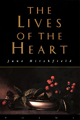 The Lives of the Heart: Poems [Jane Hirshfield] (Tapa Blanda)