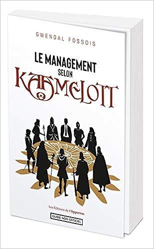 Le management selon Kaamelott (Français) Broché – 14 janvier 2021