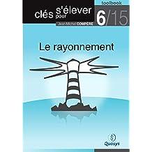 """Le rayonnement (Toolbook 6/15 """"Clés pour s'élever"""")"""
