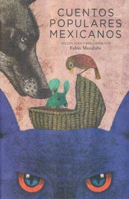 Cuentos Populares Mexicanos (Clasicos) (Spanish Edition)