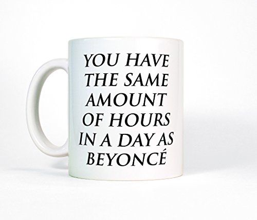 You Have The Same Amount Of Hours In A Day As Beyoncé