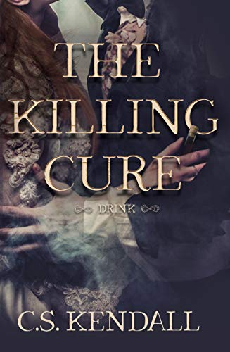 The Killing Cure: Drink by C.S. Kendall ebook deal
