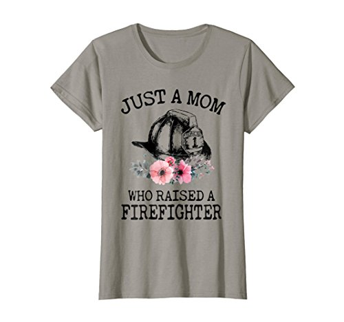 Womens Just A Mom Who Raised A Firefighter T-shirt ()
