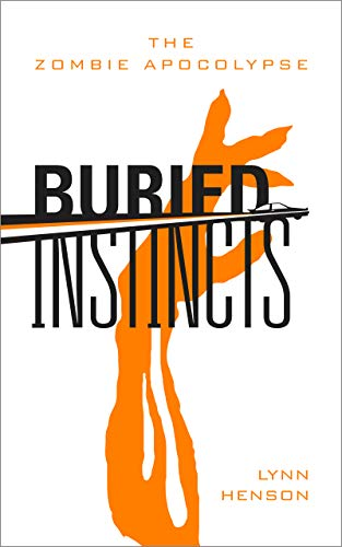 Buried Instincts - The Zombie Apocalypse by [Henson, Lynn]