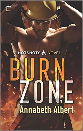Burn Zone (Hotshots Book 1) by [Albert, Annabeth]
