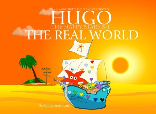The Real World (Hugo the Happy Starfish - Island Adventures - Educational Children