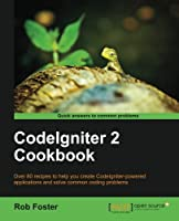 CodeIgniter 2 Cookbook Front Cover