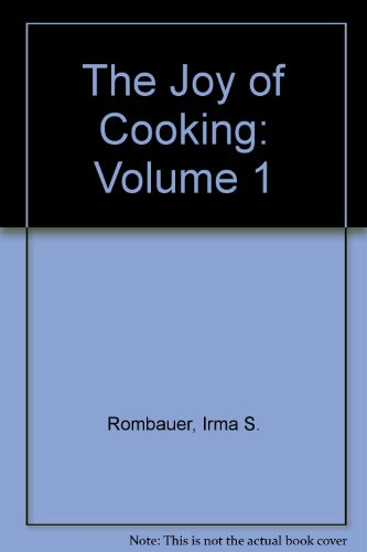 The Joy of Cooking: Volume 1