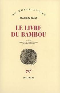 Le Livre du Bambou par Bajac