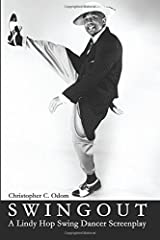 Swingout: A Lindy Hop Swing Dancer Screenplay by Christopher C. Odom (2008-03-24) Paperback