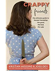 Crappy Friends: The Ultimate Guide to Female Friendships, the Good, the Bad, the Ugly