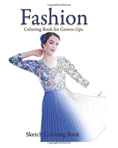 Fashion Coloring Book for Grown-Ups: Sketch Coloring Book