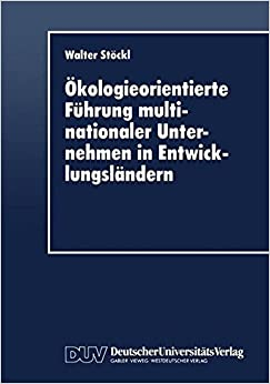Ökologieorientierte Führung multinationaler Unternehmen in Entwicklungsländern (German Edition)