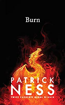 Burn: Amazon.co.uk: Patrick Ness: Books