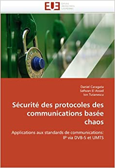Book Sécurité des protocoles des communications basée chaos: Applications aux standards de communications: IP via DVB-S et UMTS (Omn.Univ.Europ.)