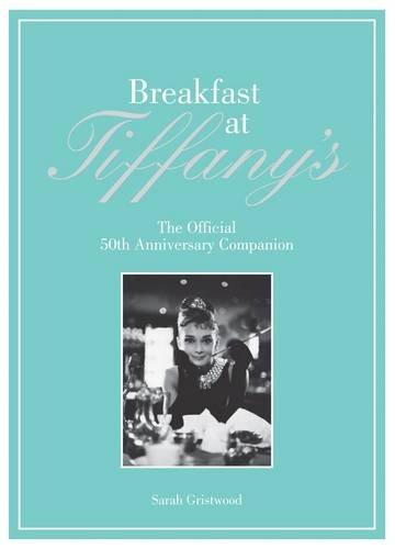 Breakfast at Tiffany's Companion: The Official 50th Anniversary Companion PDF