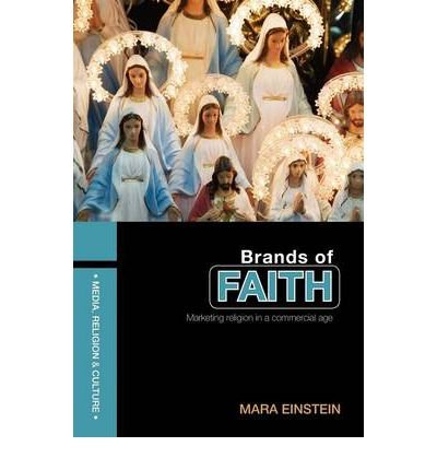 Download Brands of Faith: Marketing Religion in a Commercial Age (Media, Religion and Culture) (Paperback) - Common ebook