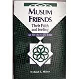 Muslim Friends, Roland E. Miller, 0570046246