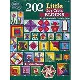 202 Little: 101 Log Cabin Blocks