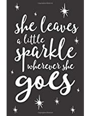 """She Leaves A Little Sparkle Wherever She Goes, Daily Monthly & Weekly Academic Student Planner 
