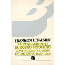 El Pensamiento Europeo Moderno: Continuidad y Cambio En Las Ideas, 1600-1950