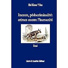 Inceste, pédocriminalité crimes contre l'humanité (Lierre & Coudrier essais) (French Edition)