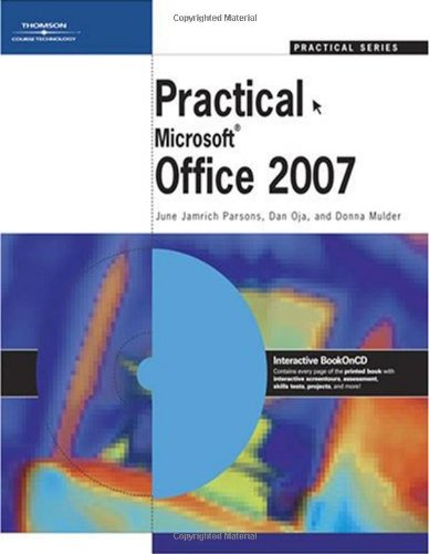 Practical Office 2007 (Available Titles Skills Assessment Manager (SAM) - Office 2007)