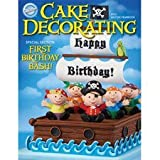 Wilton Cake Decorating Special Section: First Birthday Bash 2010 Wilton Yearbook