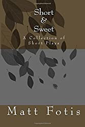 Short & Sweet: A Collection of Short Plays
