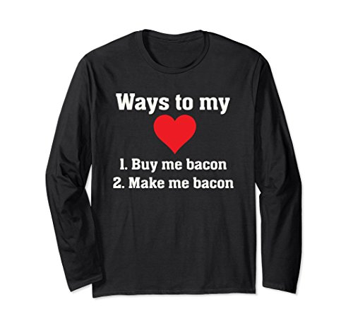 Unisex Ways to my heart - buy me bacon - funny bacon lover Shirt Small Black