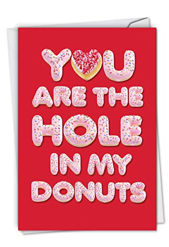 Hole In My Donuts: Hilarious Valentine's Day Card With a sweet, donut-lettered message, with Envelope. C6775VDG