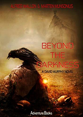 Beyond the Darkness (David Murphy Book 3)