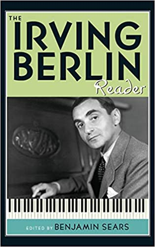3c4caaf1a7a2 The Irving Berlin Reader (Readers on American Musicians): Benjamin Sears:  9780195383744: Amazon.com: Books