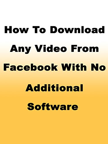How to Download Any Video From Facebook With No Additional Software ()