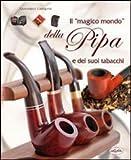 Il «magico mondo» della pipa e dei suoi tabacchi