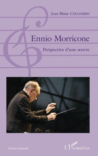 Ennio Morricone: Perspective d'une oeuvre (French Edition)