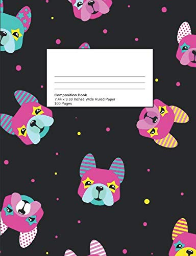 (French Bulldog Back To School Composition Notebook For Girls or Boys | Funny Dog Pattern | For Elementary Journal Writing or Notes | Wide Ruled Blank, ... For Class Notes, Homework Assignments, etc.)