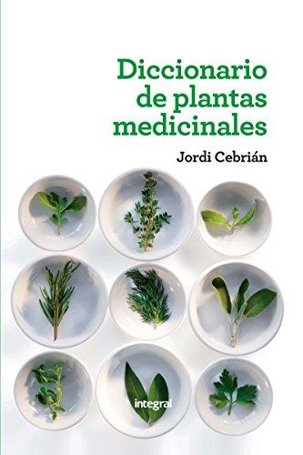 Descargar Libro Diccionario De Plantas Medicinales Jordi Cebrián