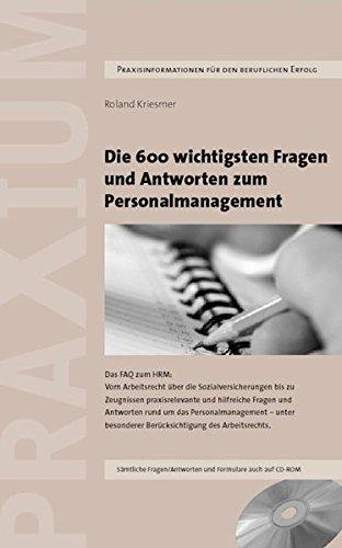 Die 600 wichtigsten Fragen und Antworten zum Personalmanagement: Das ...