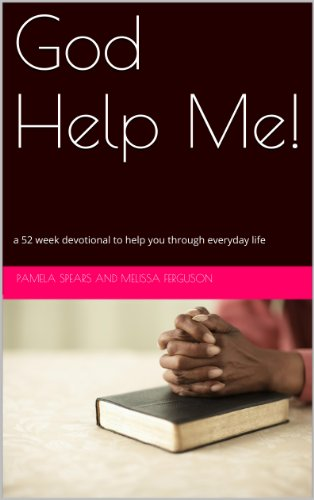 God Help Me!: a 52 week devotional to help you through everyday life �