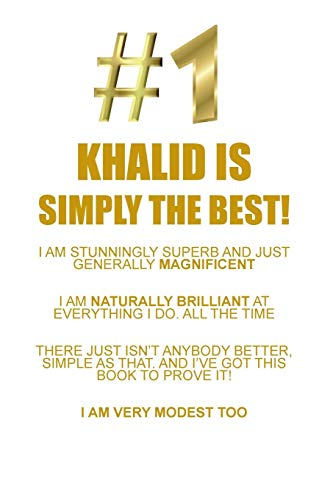 Khalid Is Simply the Best Affirmations Workbook Positive Affirmations Workbook Includes: Mentoring Questions, Guidance, Supporting You