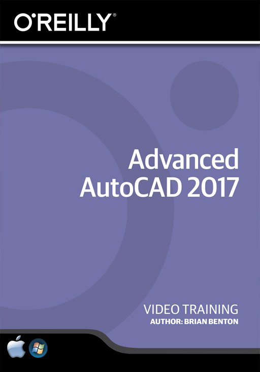 Advanced AutoCAD 2017 [Online Code] by O'Reilly Media