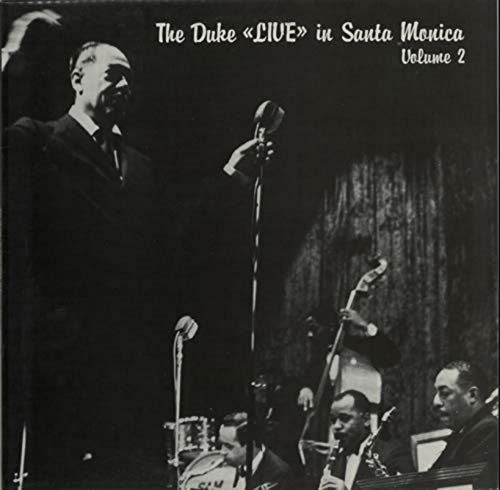 The Duke Live in Santa Monica Volume 2 (Johnny Hodges With Billy Strayhorn And The Orchestra)