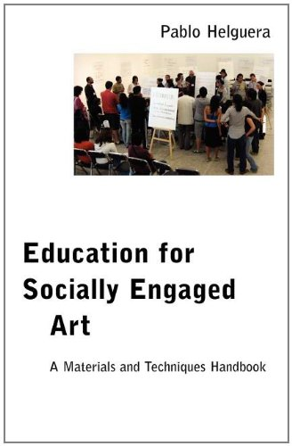 Education for Socially Engaged Art: A Materials and Techniques Handbook